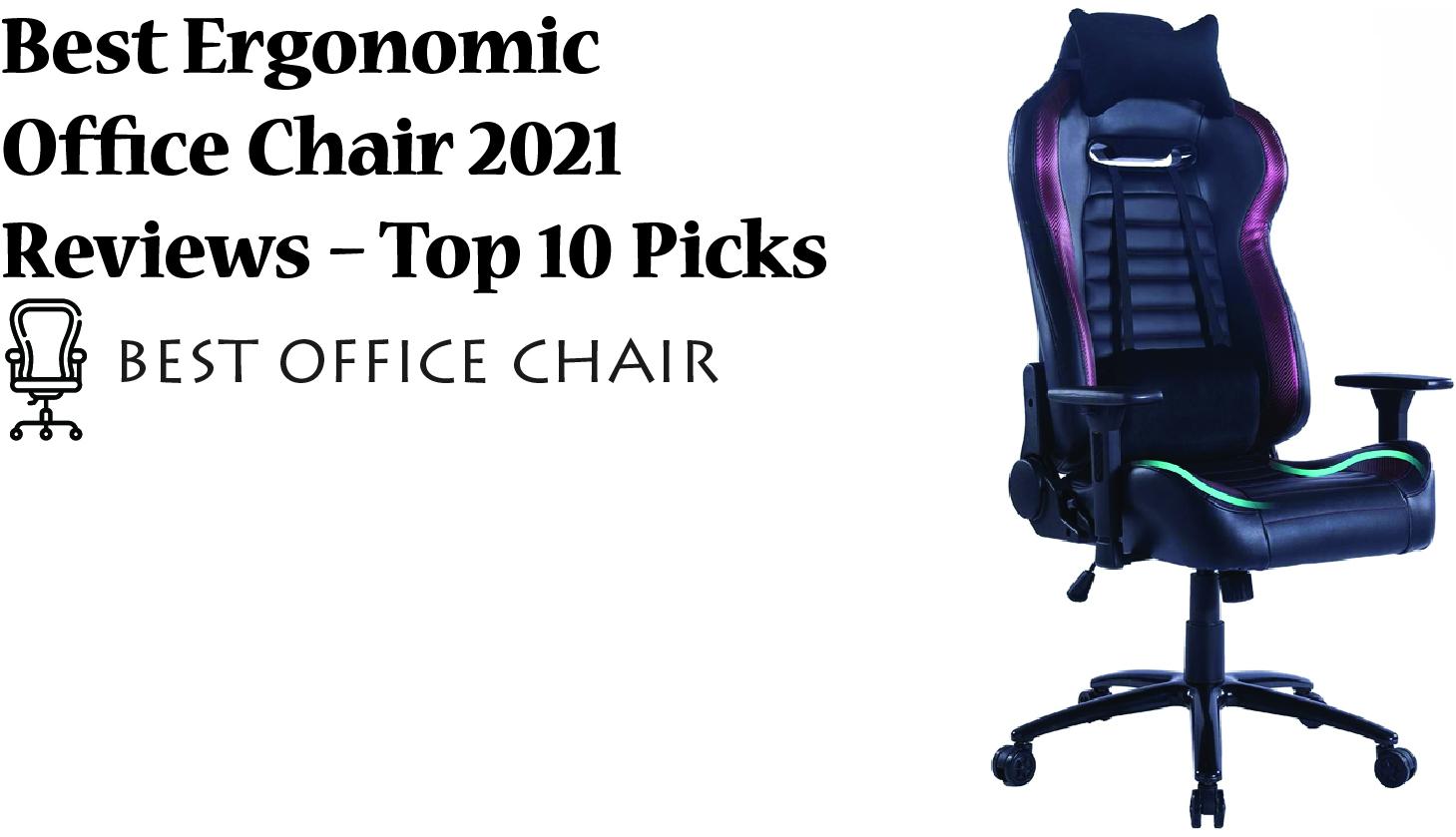 Best Ergonomic Office Chairs 2021