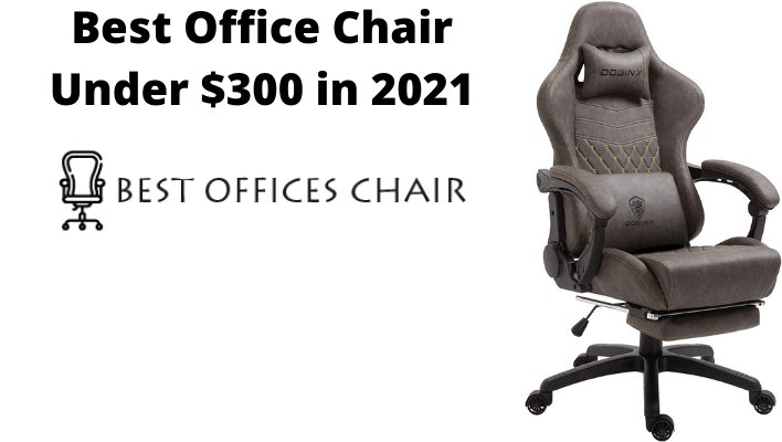 Best Office Chair Under $300 In 2021
